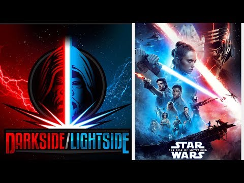 Dark Side Light Side - Why Rise Of Skywalker Will Be Great And Why We Should Worry