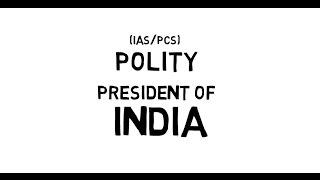 POLITY : President of India Explained