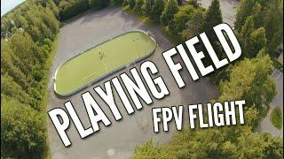 Playing Field #FPV Flight