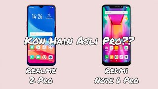 Realme 2 Pro vs Redmi Note 6 Pro - Kon Hain Asli Pro?? Which One You Should Buy??