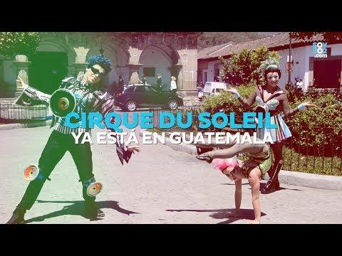 Cirque du soleil ya está en Guatemala