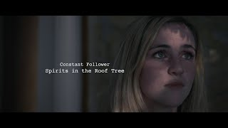 """Constant Follower – """"Spirits in the Roof Tree"""""""