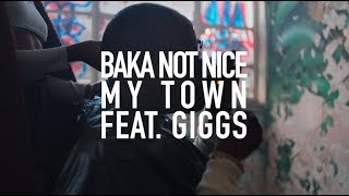 Baka Not Nice My Town Feat Giggs