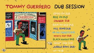 Tommy Guerrero | Dub Session | Album Digest (Official Video)