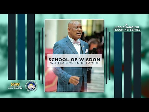 School Of Wisdom with Pastor Enoch Aminu -