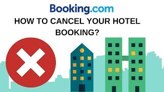 How to Cancel Your Hotel Booking or Reservations? | Booking com