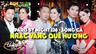 Song Ca Nhạc Vàng Quê Hương - Paris By Night 126