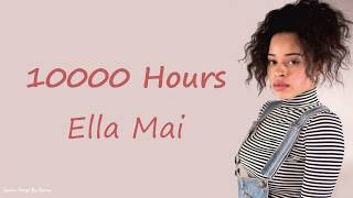 Ella Mai   10,000 Hours | Lyrics Songs