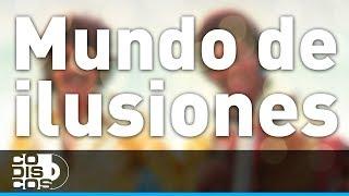 Binomio De Oro - Mundo De Ilusiones (Audio)