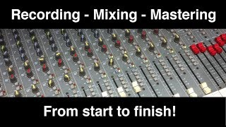 A Complete Recording Process - tracking, mixing, mastering