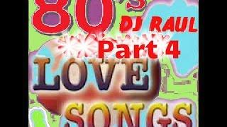 80's Love Songs Non-stop Remix (Soft Rock) ***Part 4***