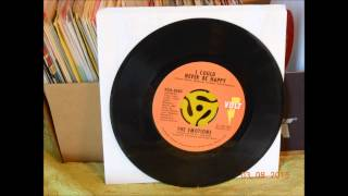 The Emotions I Could Never Be Happy 45 rpm mono mix
