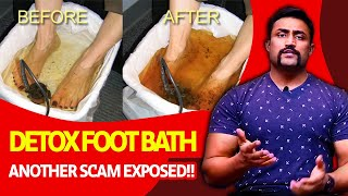 ANOTHER SCAM EXPOSED - DETOX FOOT BATH