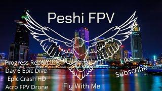 Progress report Day 6 | Epic Dive | Epic Crash | HD Acro FPV Drone