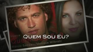 Quem Sou Eu?   Márcio Sampaio  Monique Milbratz