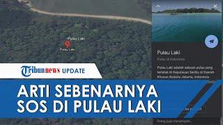 Ini Sebenarnya Arti Sinyal SOS, Viral karena Muncul di Pulau Laki Dekat Jatuhnya Sriwijaya Air SJ182