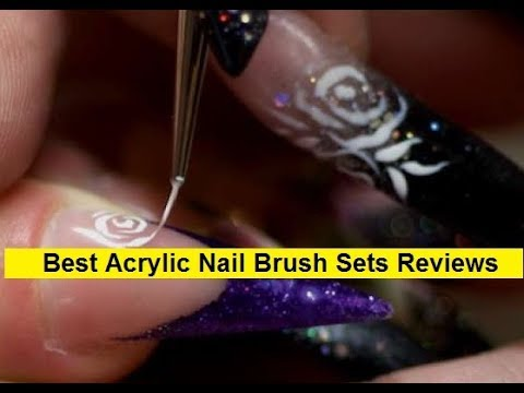 Top 3 Best Acrylic Nail Brush Sets Reviews in 2019