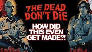 The Dead Don't Die (2019) Review   WORST ZOMBIE COMEDY EVER