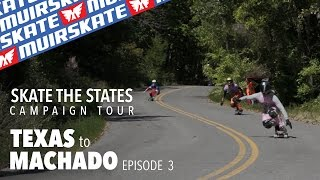 Texas to Machado | MuirSkate the States | MuirSkate Longboard Shop