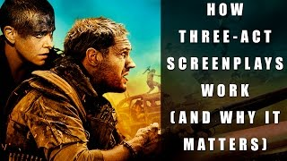 How Three-Act Screenplays Work (and why it matters)