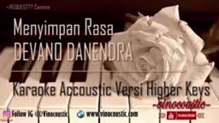Devano - Menyimpan Rasa Karaoke Akustik Versi Higher Keys