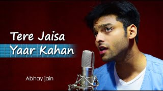 Tere Jaisa Yaar Kahan | Abhay Jain | New Version | Kishore kumar Songs