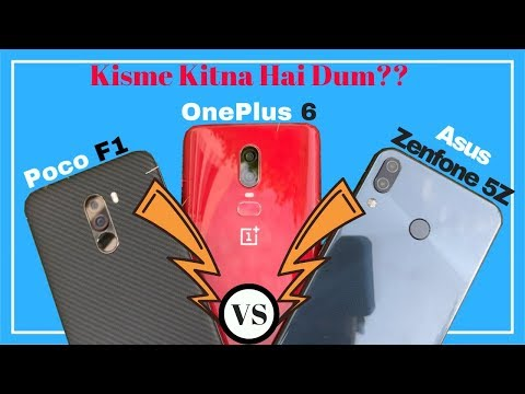 OnePlus 6 Vs Poco F1 Vs Asus Zenfone 5Z: Detailed Comparision