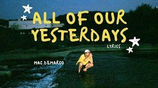 All Of Our Yesterdays  Mac Demarco Lyrics