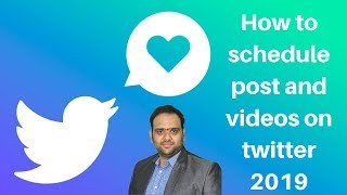 How to schedule post and videos on twitter 2019 | Digital Marketing Tutorial