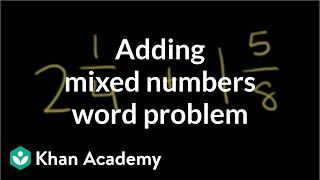 Adding Mixed Numbers Word Problem