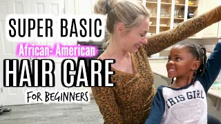 BASIC AFRICAN AMERICAN KIDS HAIR CARE ROUTINE + TIPS FOR FOSTER & ADOPTIVE MOMS /CHRISTY GIOR