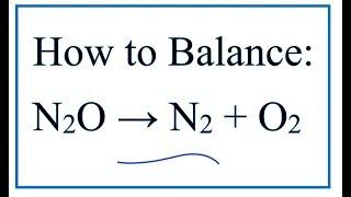 How To Balance N2O= N2 + O2
