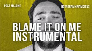 """Post Malone """"Blame it On Me"""" Instrumental Prod. by Dices *FREE DL*"""