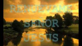 Renuevame Señor Jesús[Coro con letra].flv