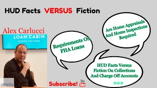 HUD Facts Versus Fiction In Qualifying For FHA Loans