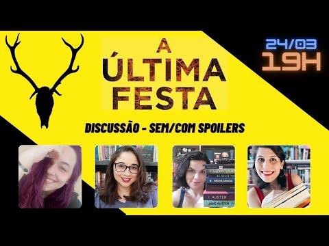 A ÚLTIMA FESTA - Discussão sem/com spoilers | Biblioteca da Rô
