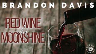 Brandon Davis Red Wine And Moonshine