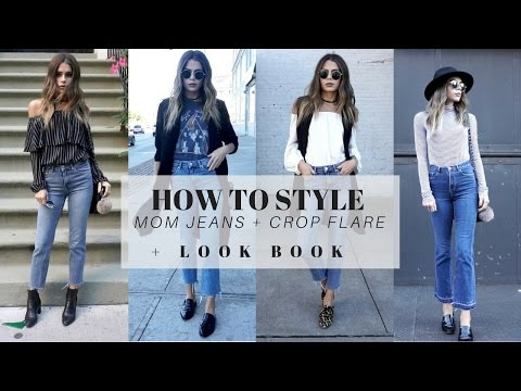 HOW TO STYLE : Mom Jeans + Cropped Flare + Straight Leg + LOOK BOOK