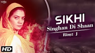 Sikhi Singhan Di Shaan - Rimz J | Official Full Video | Punjabi Devotional Song 2016 | SagaHits