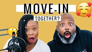 Relationship Advice |  Is It Too Soon to Move In Together?!