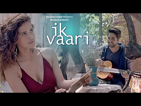 Download IK VAARI Video Song | Feat. Ayushmann Khurrana & Aisha Sharma | T-Series HD Video