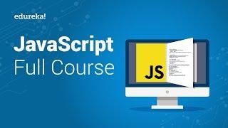 JavaScript Full Course | JavaScript Tutorial For Beginners | JavaScript Training | Edureka