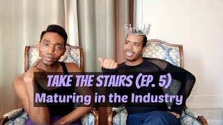 Take The Stairs Ep. 5 - Maturing in the Industry