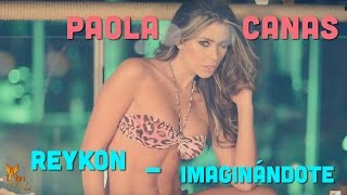 Reykon & Daddy Yankee – Imaginándote feat. Paola Cañas