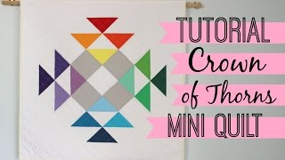 TUTORIAL: Crown of Thorns Mini Quilt!