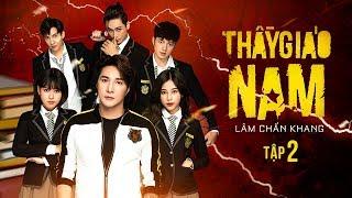 THẦY GIÁO NAM - Tập 2   Phim Tết 2020   Lâm Chấn Khang, Tuấn Dũng, Phương Dung, Hàn Khởi, Suzie,Leo