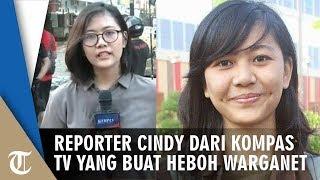 Reporter Cindy Permadi dari Kompas TV yang Bikin Heboh Warganet