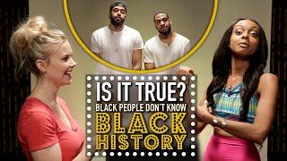 Black People Don't Know Black History - Is It True