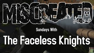 Miscreated/Misrecorded - Sunday Stream with The Faceless Knights