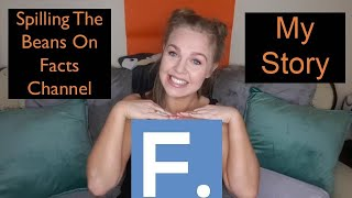 Spilling The Beans About FACTS Channel - My Story